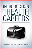 Introduction to Health Careers, Sabrina Hutton Edmond, 1465384200