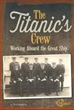 The Titanic's Crew, Terri Dougherty, 1491404205