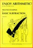 Enjoy Arithmetic : Subtraction, Moore, John and Moore, Patricia, 1871044200