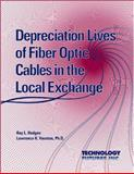 Depreciation Lives for Fiber Optic Cables in the Local Exchange, Hodges, Ray L., 1884154204