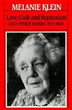 Love, Guilt and Reparation and Other Works, 1921-1945, Klein, Melanie, 0029184207