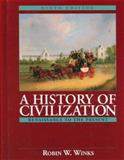 A History of Civilization : Rennaisance to the Present, Winks, Robin W. and Brinton, Crane, 0132284200