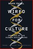 Wired for Culture, Mark Pagel, 0393344207