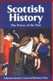 Scottish History : The Power of the Past, Richard J. Finlay, Edward J. Cowan, 0748614206
