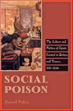 Social Poison : The Culture and Politics of Opiate Control in Britain and France, 1821-1926, Padwa, Howard, 1421404206