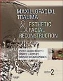 Maxillofacial Trauma and Esthetic Facial Reconstruction, Ward Booth, Peter and Eppley, Barry, 1437724205