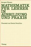 Mathematik Für Lehrer in Ausbildung und Praxis, Glaeser, Georges, 3528084200