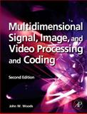 Multidimensional Signal, Image, and Video Processing and Coding, Woods, John W., 0123814200