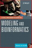 A Cell Biologist's Guide to Modeling and Bioinformatics, Holmes, Raquell M., 0471164208