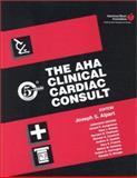 The AHA Clinical Cardiac Consult, Alpert, Joseph S. and Aurigemma, Gerard P., 0781724201