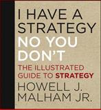 I Have a Strategy (No, You Don't), Howell J. Malham, 1118484207