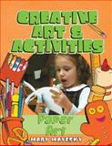 Creative Art and Activities : Paper Art, Mayesky, Mary, 1401834205