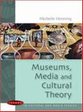 Museums, Media and Cultural Theory, Henning, Michelle, 0335214207