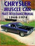 Chrysler Muscle Parts Interchange Manual, 1968-1974, Paul A. Herd, 0760304203