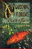Gardening for Florida's Butterflies 9780820004204