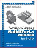 Learning and Applying Solidworks 2010-2011, Hansen, L. Scott, 0831134208