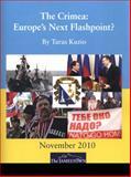 The Crimea : Europe's Next Flashpoint?, Jamestown Foundation (Va.) Staff and Kuzio, Taras, 0983084203