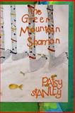 The Green Mountain Shaman, Patsy Stanley, 1478224207