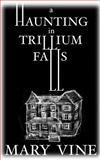 A Haunting in Trillium Falls, Mary Vine, 1492224200