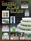 Hazel-Atlas Glass Identification and Value Guide, Gene Florence and Cathy Florence, 1574324209