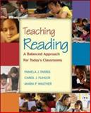 Teaching Reading : A Balanced Approach for Today's Classrooms with Litlinks and Making the Grade, Farris, Pamela J. and Fuhler, Carol J., 0072554207