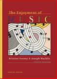 The Enjoyment of Music : An Introduction to Perceptive Listening, Forney, Kristine and Machlis, Joseph, 0393174204