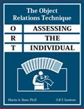 The Object Relations Technique : Assessing the Individual, Shaw, Martin A., 0975394207