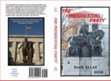 The Presidential Party, Penny Road Publishing Group, 098024420X