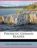 Phonetic German Reader, Karl Friedrich Muenzinger, 1286154200