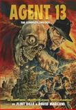 Agent 13: the Complete Trilogy, Flint Dille, 1492384208
