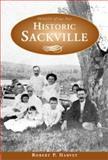 Historic Sackville, Robert P. Harvey, 1551094207