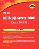 The Real MCTS SQL Server 2008 Exam 70-432 Prep Kit Kit : Database Implementation and Maintenance, , 1597494208