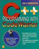 C++ Programming with Code Warrior : Beginning OOP for the Macintosh and Power Macintosh, Harrington, Jan L., 0123264200