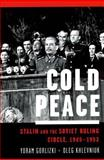 Cold Peace, Yoram Gorlizki and Oleg Khlevniuk, 0195304209