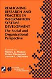 Realigning Research and Practice in Information Systems Development : The Social and Organizational Perspective - IFIP TC8/WG8.2 Working Conference on Realigning Research and Practice in Information Systems Development - The Social and Organizational Perspective, July 27-29, 2001, Boise, Idaho, USA, , 0792374207