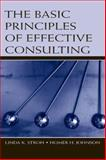The Basic Principles of Effective Consulting, Stroh, Linda K. and Johnson, Homer H., 0805854207