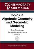 Topics in Algebraic Geometry and Geometric Modeling, Workshop on Algebraic Geometry and Geome, 0821834207