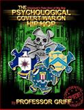 The Psychological covert war on hip Hop : The Illuminati's takeover of Hip Hop, Shah, Kavon and heirz to the shah, 0977124207