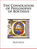 The Consolation of Philosophy of Boethius, Boethius and H. James, 1490394206