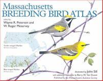 Massachusetts Breeding Bird Atlas, Wayne R. Petersen, 1558494200