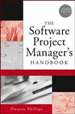 The Software Project Manager's Handbook : Principles That Work at Work, Phillips, Dwayne, 0471674206