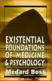 Existential Foundations of Medicine and Psychology 9781568214207