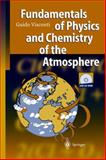 Fundamentals of Physics and Chemistry of the Atmosphere, Visconti, Guido, 3540674209