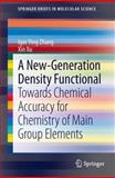 A New-Generation Density Functional : Towards Chemical Accuracy for Chemistry of Main Group Elements, Zhang, Igor Ying and Xu, Xin, 3642404200