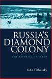 Russia's Diamond Colony : The Republic of Sakha, Tichotsky, John, 9057024209