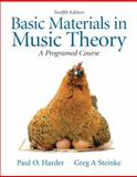 Basic Materials in Music Theory : A Programmed Approach, Harder, Paul O. and Steinke, Greg A., 0205654207