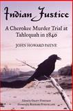 Indian Justice, John Howard Payne, 0806134208