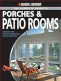 Black and Decker the Complete Guide to Porches and Patio Rooms, Phil Schmidt, 1589234200