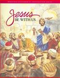 Jesus Be with Us, Gerard P. Weber and Janie Gustafson, 0026524201