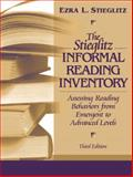 The Stieglitz Informal Reading Inventory : Assessing Reading Behaviors from Emergent to Advanced Levels, Stieglitz, Ezra L., 0205334202